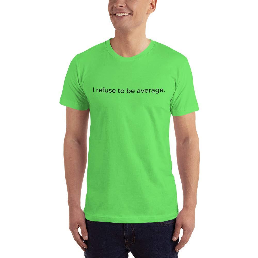 Short-Sleeve T-Shirt I Refuse to be Average