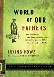 World of Our Fathers: The Journey of the East European Jews to America and the Life They Found and Made