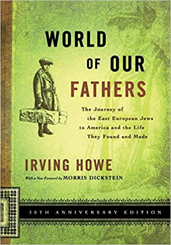 Image result for irving howe world of our fathers
