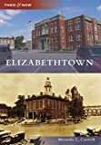 Elizabethtown (Then and Now)