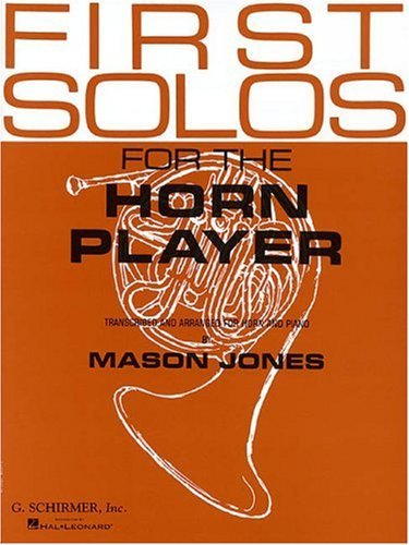 (First Solos for the Horn Player Transcribed and Arranged for Horn and Piano (HL50332450))