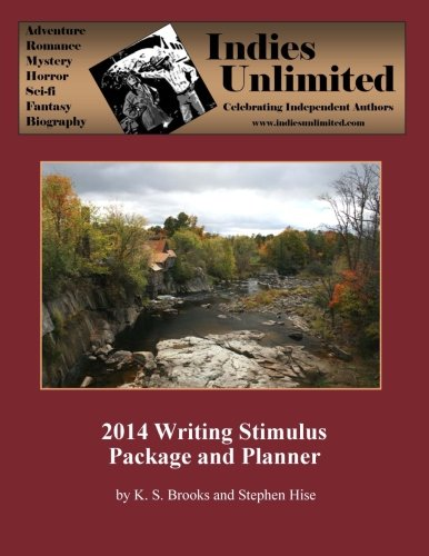 Indies Unlimited 2014 Writing Stimulus Package and Planner (Volume 2)