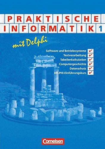 Informatik - Sekundarstufe II: Praktische Informatik mit Delphi: Schülerbuch - Band 1 Taschenbuch – 1. Januar 2001 Uwe Bähnisch Cornelsen Verlag 3464573141 Grundlagen