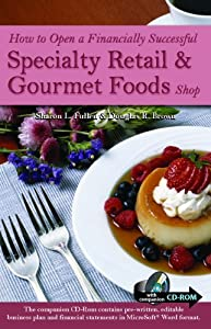 How to Open a Financially Successful Specialty Retail & Gourmet Foods Shop: With Companion CD-ROM from Atlantic Publishing Group Inc.