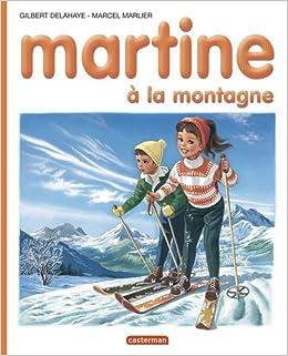 Martine A La Montagne Gilbert Delahaye Marcel Marlier