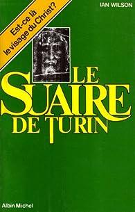Le Suaire de Turin par Ian Wilson