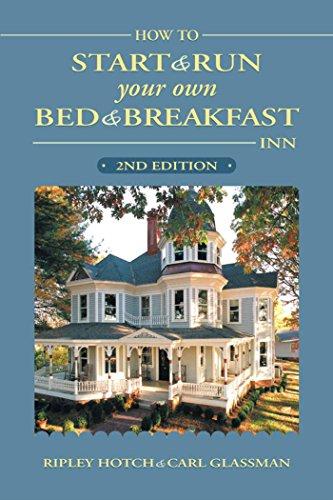 How to Start & Run Your Own Bed & Breakfast Inn