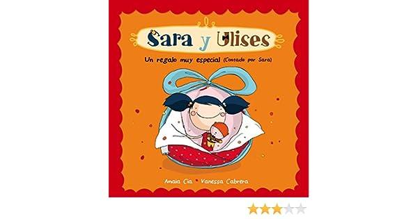 Un regalo muy especial Serie Sara y Ulises * Ulises y Sara 1: Amazon.es: Cia Abascal, Amaia, Cia, Amaia: Libros