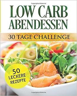 Low Carb Abendessen 30 Tage Challenge Amazonde Monika Fuchs Bücher