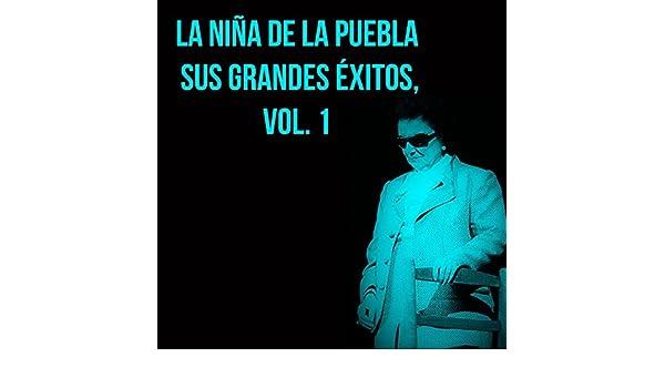 La Niña De La Puebla / Sus Grandes Éxitos, Vol. 1 by La Nina ...