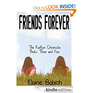 Friends Forever: Two Novels Elaine Babich