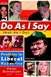 img - for Do As I Say (Not As I Do): Profiles in Liberal Hypocrisy book / textbook / text book