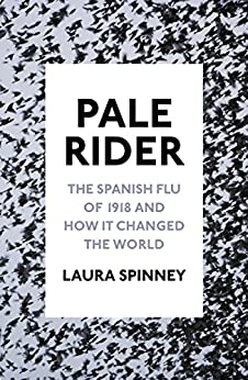 Download for free Pale Rider: The Spanish Flu of 1918 and How it Changed the World