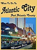 What To Do In Atlantic City: Your Guide To An Atlantic City Vacation