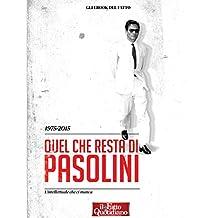 1975-2015. Quel che resta di Pasolini: L'intellettuale che ci manca (Italian Edition)
