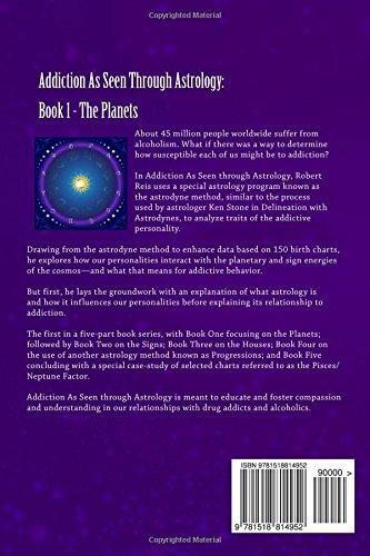 Addiction: As Seen Through Astrology: an Astrological