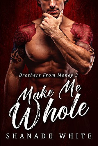 Search : Make Me Whole: A BWWM Pregnancy Romance (Brothers From Money Book 3)