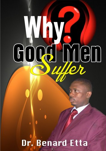 WHY? GOOD MEN  SUFFER