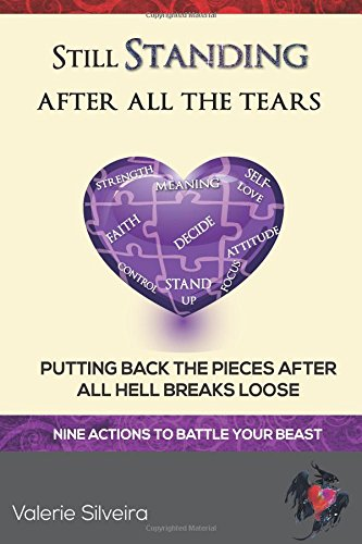 Read Online Still Standing After All the Tears: Putting Back the Pieces After All Hell Breaks Loose pdf epub