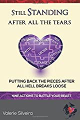 Still Standing After All the Tears: Putting Back the Pieces After All Hell Breaks Loose Paperback