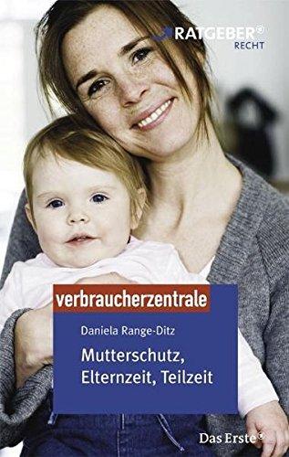 Mutterschutz, Elternzeit, Teilzeit