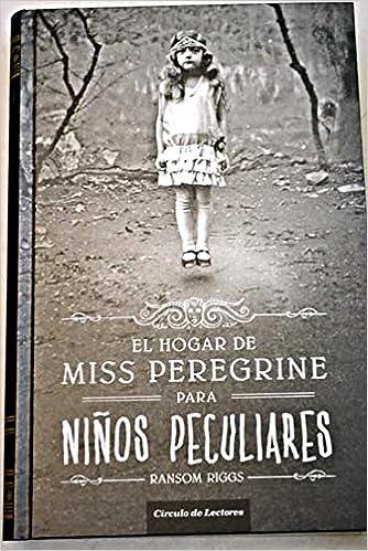 El Hogar De Miss Peregrine Para Niños Peculiares: Amazon.es: Riggs, Ramson: Libros
