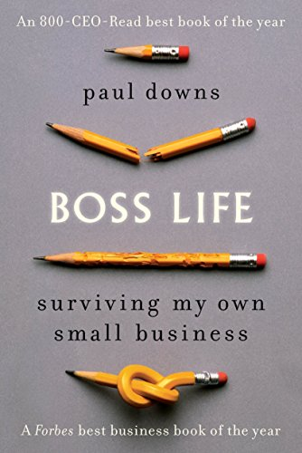 Boss Life: Surviving My Own Small Business ()