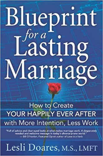 Blueprint for a lasting marriage the complete guide to building blueprint for a lasting marriage the complete guide to building your happily ever after with more intention less work lesli doares 9781934509364 malvernweather Images