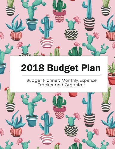 2018 Budget Planner: The Colorful Cactus Flower | 2018 Budget Planner : Monthly Expense Tracket and - Planner Expense Monthly