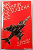 Air Power in the Nuclear Age, M. J. Armitage and R. A. Mason, 0252010302