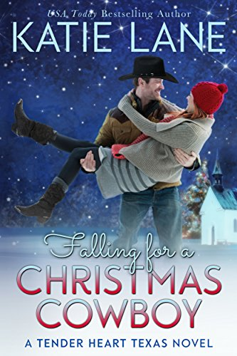 Falling for a Christmas Cowboy (Tender Heart Texas Book 5)