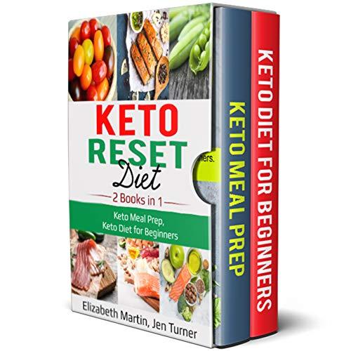 Keto Reset Diet: 2 Books in 1: Keto Meal Prep, Keto Diet for Beginners by Elizabeth Martin, Jen Turner