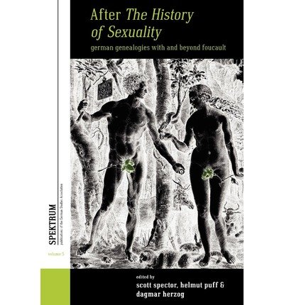 [(After the History of Sexuality: German Genealogies with and Beyond Foucault)] [Author: Scott Spector] published on (August, 2012)