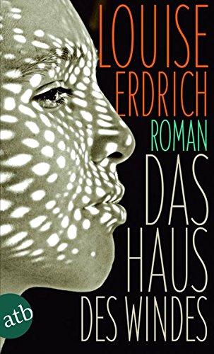 Das Haus des Windes: Roman Taschenbuch – 14. Januar 2016 Louise Erdrich Gesine Schröder Aufbau Taschenbuch 3746631505