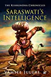 Saraswati's Intelligence: Book 1 of the Kishkindha Chronicles