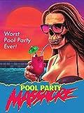 51u0D7EQwbL. SL160  - Pool Party Massacre (Movie Review)