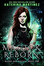 Magick Reborn (Blood and Magick Book 1)