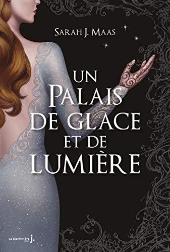 Un palais de glace et de lumière (French Edition) by Sarah J. Maas