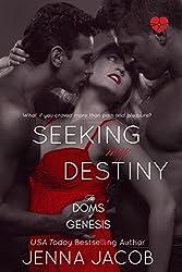 Seeking My Destiny (The Doms Of Genesis Book 8)