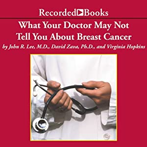 What your Doctor May Not Tell You About Breast Cancer Audiobook