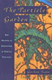 The Particle Garden, Gordon Kane, 0201408260
