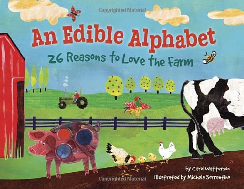 An Edible Alphabet: 26 Reasons to Love the Farm by Tricycle Press