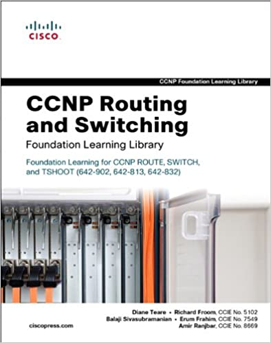 CCNP Routing and Switching Foundation Learning Library: Foundation ...