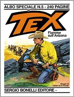 Amazon.it: Tex fiamme sull'arizona albo speciale n 5 - Bonelli - Libri