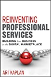 Reinventing Professional Services: Building Your