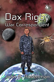 Dax Rigby, War Correspondent by [Rosenman, John B.]