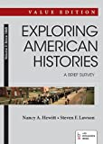 img - for Exploring American Histories: A Brief Survey, Value Edition, Volume II, Since 1865 book / textbook / text book