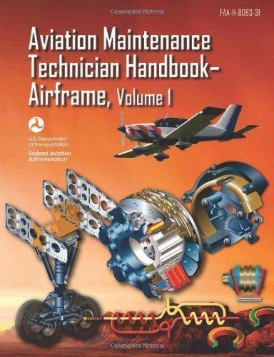 Aviation Maintenance Technician Handbook-Airframe: FAA-H-8083-31 Volume 1 (FAA Handbooks) by Federal Aviation Administration (FAA) unknown edition [Paperback(2012)]