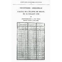 Nicephore Gregoras: Calcul de L'Eclipse de Soleil Du 16 Juillet 1330
