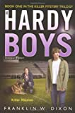 Killer Mission: Book One in the Killer Mystery Trilogy (Hardy Boys (All New) Undercover Brothers)